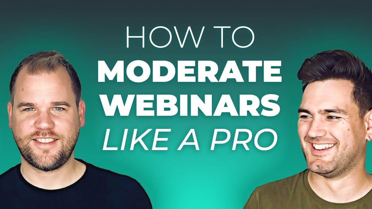 how to moderate webinars like a pro